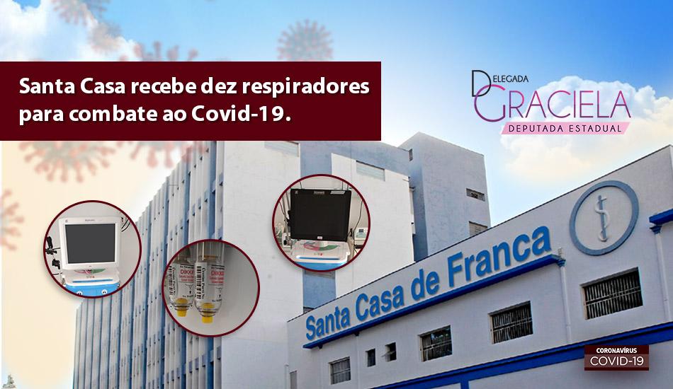 Com trabalho da Deputada Graciela, Santa Casa  de Franca recebe dez respiradores para combate ao Covid-19.